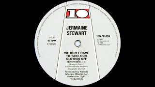 Jermaine Stewart - We Don't Have To Take Our Clothes Off (Extended)