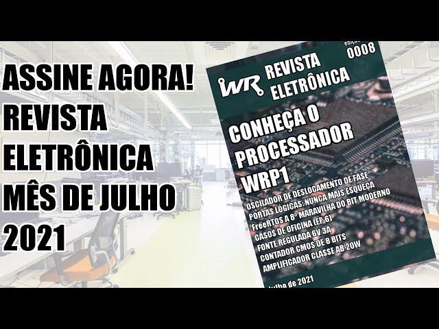 PROCESSADOR WRP1, AMPLIFICADOR DE 20W, FreeRTOS e mais na Revista WR!