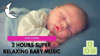 2 Hours Super Relaxing Baby Music ♥♥♥ Soothing music to put baby to sleep ♫♫♫ Sleep Music