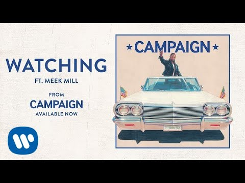 Watching (feat. Meek Mill)