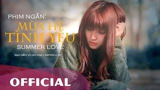 [ Official Phim Ngắn ] Mùa hè tình yêu ( SUMMER LOVE ) | Đạo diễn Vũ Duy Anh ( Luny)