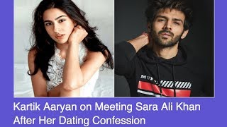 Kartik Aaryan on Meeting Sara Ali Khan After Her Dating Confession