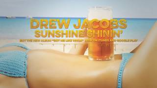 Drew Jacobs - Sunshine Shinin' (Official Lyric Video)