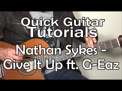 Nathan Sykes - Give It Up ft. G-Eazy (Quick Guitar Tutorial + Tabs)