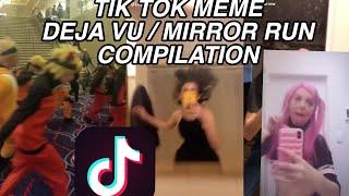 TIK TOK MEME Deja Vu / Mirror Run Compilation
