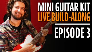 Watch the Trade Secrets Video, How to Build a Mini Guitar Kit Step-by-Step (Episode 3)