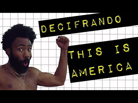 DECIFRANDO THIS IS AMERICA #meteoro.doc