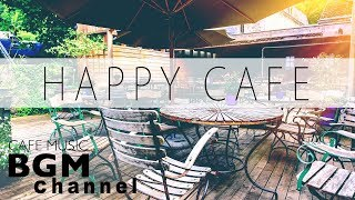 Happy Cafe Music - Latin, Jazz, Bossa Nova Music - Instrumental Music For Work, Study