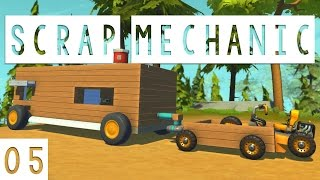 Scrap Mechanic Gameplay - #05 - Buggy and Trailer! - Let's Play