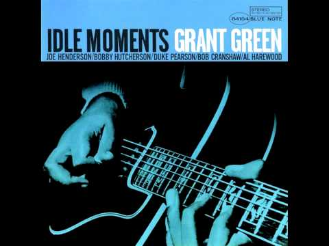 Grant Green - Idle Moments online metal music video by GRANT GREEN