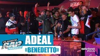 """Adeal """"Benedetto"""" #PlanèteRap"""