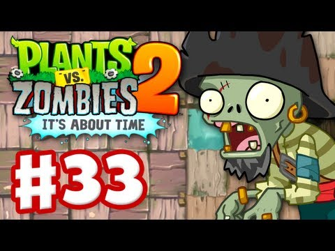 Plants Vs. Zombies 2: It's About Time - Gameplay Walkthrough Part 33 - Pirate Seas (iOS) - Smashpipe Games