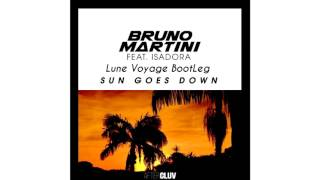 Bruno Martini - Sun Goes Down ft. Isadora (Lune Voyage Bootleg)