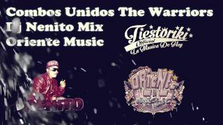 Combos Unidos The Warriors - Dj Nenito Mix - Oriente Music - Tiiestoriki