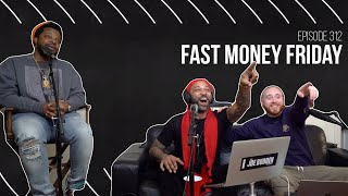 The Joe Budden Podcast Episode 312 | Fast Money Friday