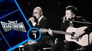 Cha - Nhóm MTV & Nguyễn Dân | Sao Đại Chiến Tập 7