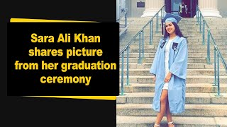 Sara Ali Khan shares picture from her graduation ceremony..