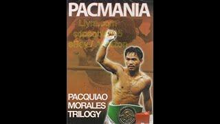 Pacmania: Pacquiao vs. Morales Trilogy
