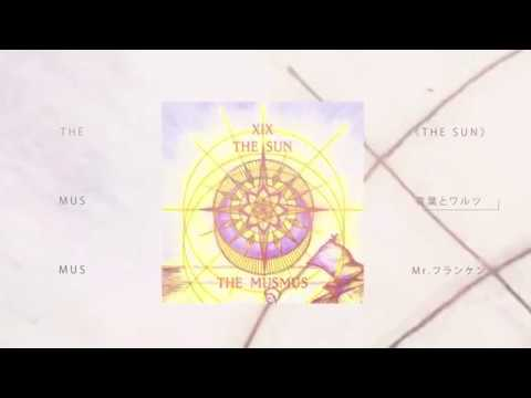 "THE MUSMUS ""THE SUN""trailer"
