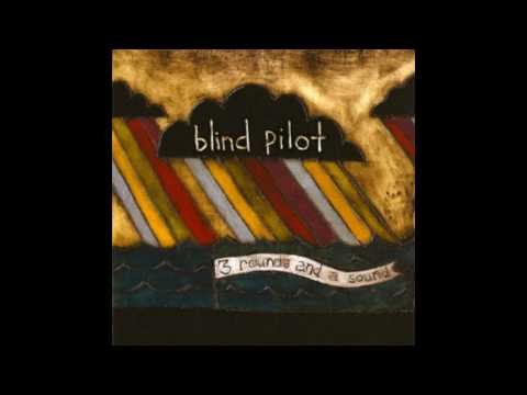Blind Pilot- Poor Boy