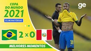 BRASIL 2 x 0 PERU   MELHORES MOMENTOS   10ª RODADA ELIMINATÓRIAS DA COPA   ge.globo