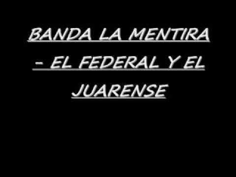 BANDA LA MENTIRA- EL FEDERAL Y EL JUARENSE