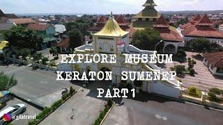 [ TRAVELING SERIES CHANNEL ] GILA TRAVEL, EXPLORE PULAU MADURA PART 4 - MUSEUM KERATON SUMENEP #1