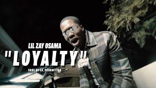 Lil Zay Osama - Loyalty (Official Music Video)