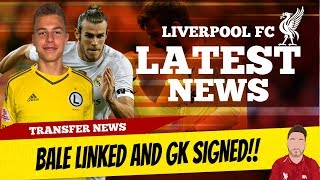 Gareth Bale To Liverpool Rumours and Liverpool Sign A GK!! | Liverpool Transfer News