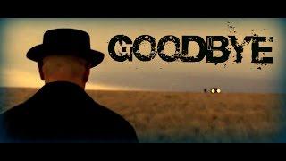 Breaking Bad - Goodbye || Fan Tribute || [HD]