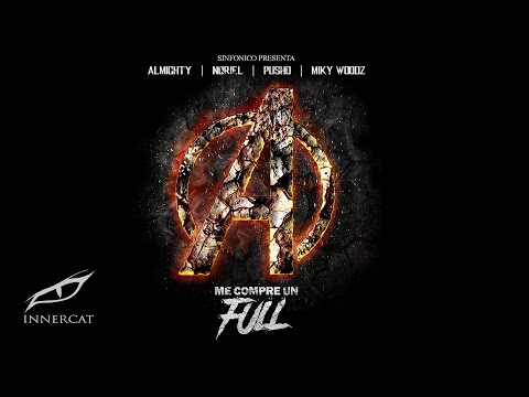 Me Compre Un Full (Avengers Remix) -Noriel, Miky Woodz, Almighty, Pusho,  Sinfonico
