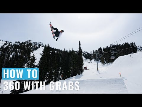 How To 360 With Grabs On A Snowboard