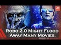 Robo 2.0 Might Flood Away Movies Amar Akbar Antony & Taxiwala