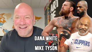 Dana White Discusses Mike Tyson's Return, Conor McGregor's Cryptic Tweet, Status Of Jon Jones & More