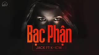 BẠC PHẬN | K-IC M ft JACK | Lyrics FULL HD 1080P