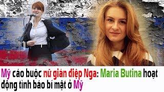 MN - 07192018 - Mỹ cáo buộc nữ gián điệp Nga: Maria Butina hoạt động tình báo bí mật ở Mỹ