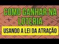 Video - Como Ganhar Na Loteria Usando A Lei Da Atração