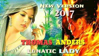 THOMAS ANDERS - 2017 - LUNATIC LADY / maxi version by Ryan Benson / mix pop 75