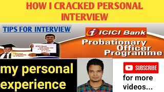 ICICI BANK PO PROGRAMME || HOW I CRACKED PERSONAL INTERVIEW || MY PERSONAL EXPERIENCE