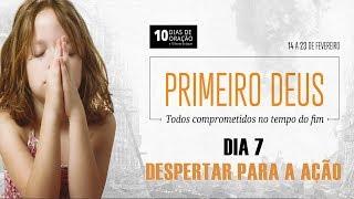 20/02/19 - Dia 7 - Despertar para a ação - André Detzel