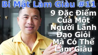 Bí Mật Làm Giàu #11 - 9 Đặc Điểm Của Một Người Lãnh Đạo Giỏi Mà Có Thể Làm Giàu - By Tai Duong