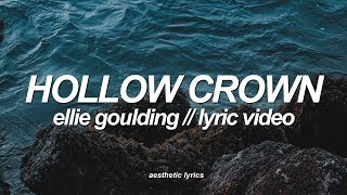 Ellie Goulding - Hollow Crown (from For The Throne) [Lyric Video]