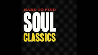 Hard To Find Soul Classics