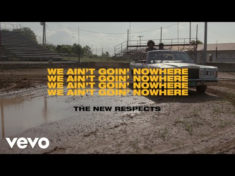 The New Respects - We Ain't Goin' Nowhere (Audio)
