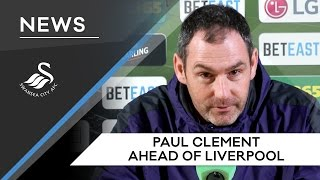 Swans TV - Paul Clement : Ahead of Liverpool