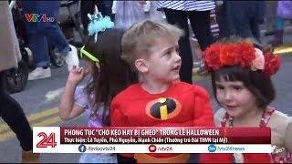 """Phong tục """"Cho kẹo hay bị ghẹo"""" trong lễ Halloween - Tin Tức VTV24"""