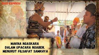 Makna Ngaskara Dalam Upacara Ngaben, Menurut Filsafat Samkhya