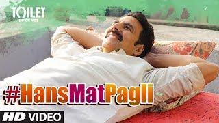 Hans Mat Pagli – Sonu Nigam – Toilet Ek Prem Katha