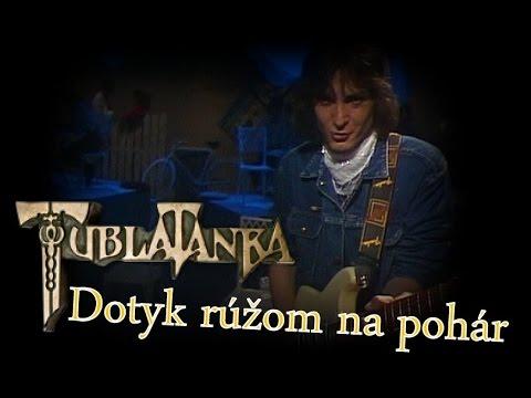 Tublatanka - Dotyk rúžom na pohár