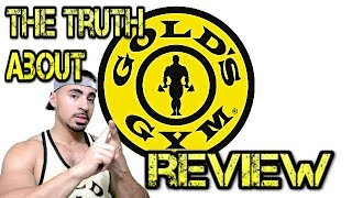 The TRUTH About Gold's Gym, Gold's Gym Review